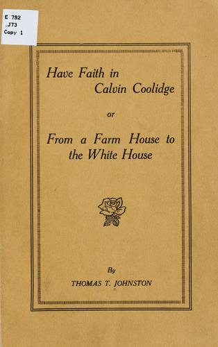 Have faith in Calvin Coolodge by Thomas T. Johnston