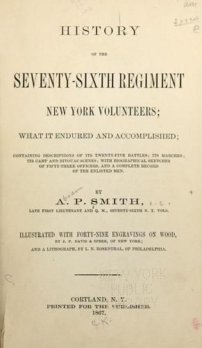 History of the Seventy-Sixth Regiment New York Volunteers by A. P. Smith