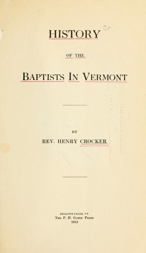 History of the Baptists in Vermont by Crocker, Henry