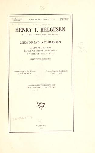 ... Henry T. Helgesen (late a representative from North Dakota) by U. S. 65th Cong.