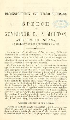 Reconstruction and Negro suffrage by Oliver P. Morton