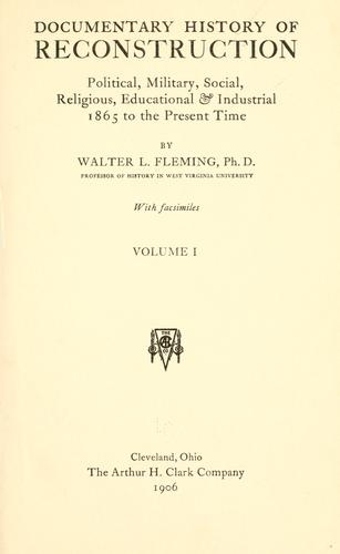 Documentary history of reconstruction by Fleming, Walter Lynwood