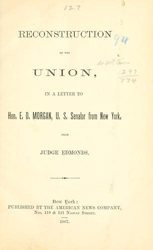 Reconstruction of the Union by Edmonds, John W.