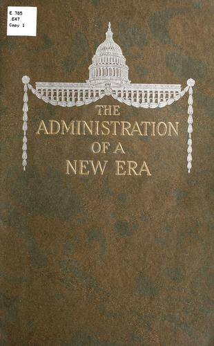 The administration of a new era by Ellis, Geo. H., co. (inc.) Boston