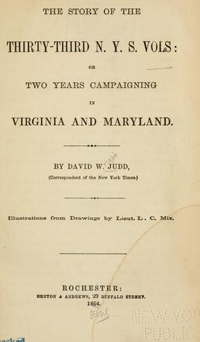 The story of the Thirty-third N. Y. S. Volunteers by Judd, David Wright.