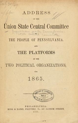 Address of the Union state central committee to the people of Pennsylvania by Republican party. Pennsylvania. State central committee