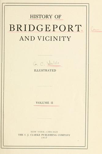 History of Bridgeport and vicinity by Waldo, George Curtis, Jr.
