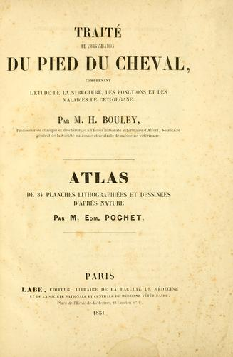 Trait©Øe de l'organisation du pied du cheval by Henri-Marie Bouley