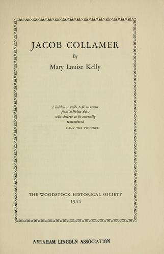 Jacob Collamer by Mary Louise Kelly