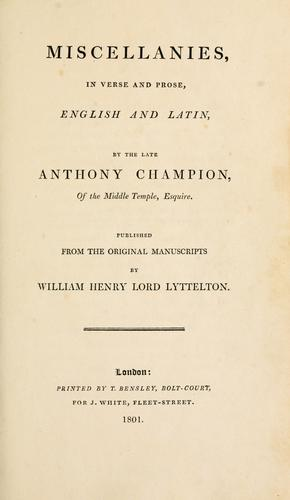 Miscellanies, in verse and prose, English and Latin by Anthony Champion