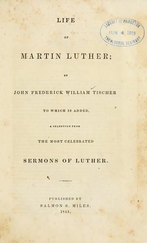 Life of Martin Luther by John Frederick William Tischer