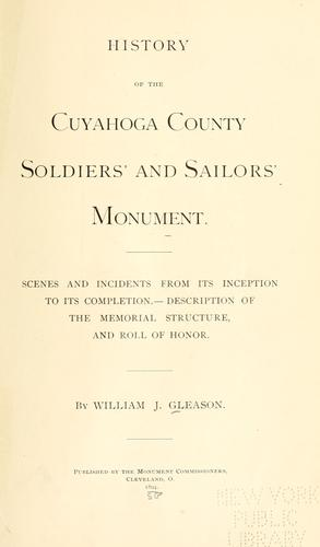 History of Cuyahoga County soldiers' and sailors' monument by William J. Gleason