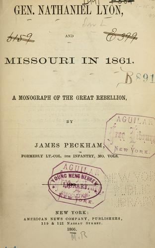 Gen. Nathaniel Lyon, and Missouri in 1861 by James Peckham