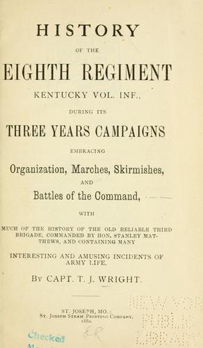 History of the Eighth regiment Kentucky vol. inf by T. J. Wright