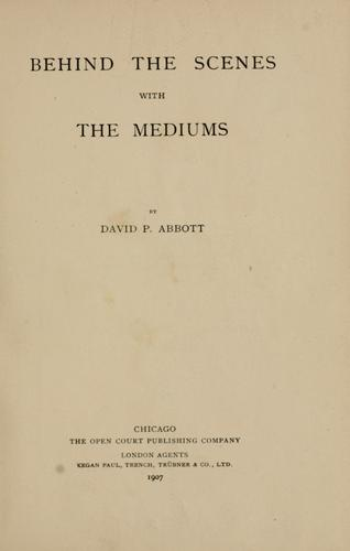 Behind the scenes with the mediums by Abbott, David Phelps