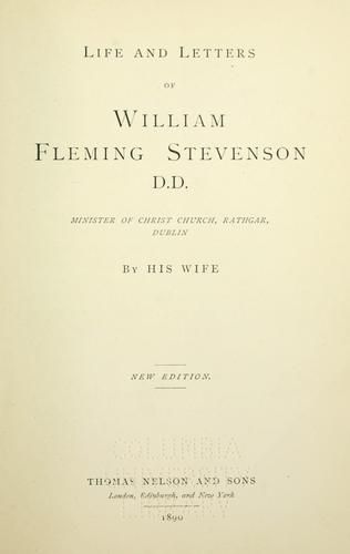Life and letters of William Fleming Stevenson by Elizabeth Montgomery Sinclair Stevenson