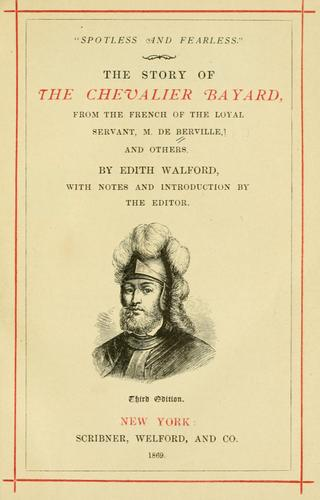 The story of the Chevalier Bayard by Guillaume François Guyard de Berville