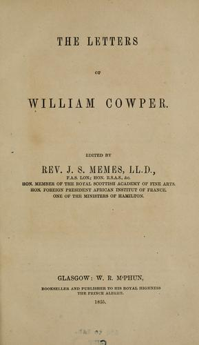 Letters of William Cowper by Cowper, William