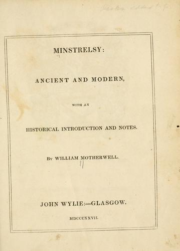 Minstrelsy: ancient and modern by William Motherwell