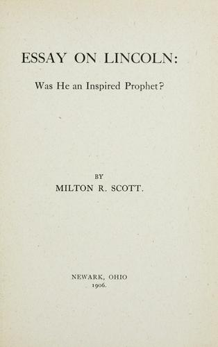 Essays on Lincoln by Milton R. Scott