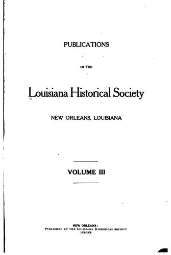 Publications of the Louisiana Historical Society, New Orleans, Louisiana by Louisiana Historical Society