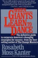 When Giants Learn to Dance Mastering The by Rosabeth Moss Kanter