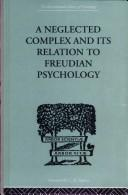 A Neglected Complex and Its Relation to Freudian Psychology by W R BOUSFIELD