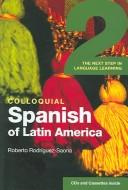 Colloquial Spanish of Latin America 2 by Roberto Rodríguez-Saona
