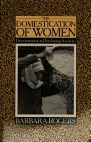 The domestication of women by Rogers, Barbara