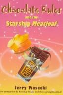 Chocolate Rules & the Starship Meatloaf by Jerry Piasecki