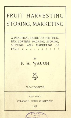 Fruit harvesting, storing, marketing by F. A. Waugh