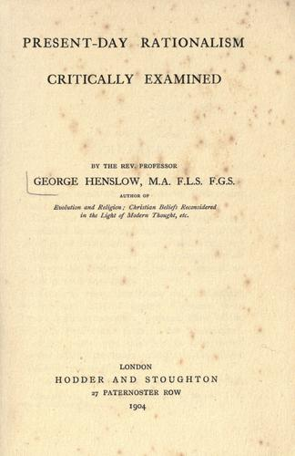 Present-day rationalism by Henslow, George