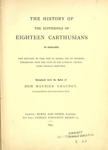 Historia aliquot martyrum Anglorum maxime octodecim Cartusianorum by Maurice Chauncy