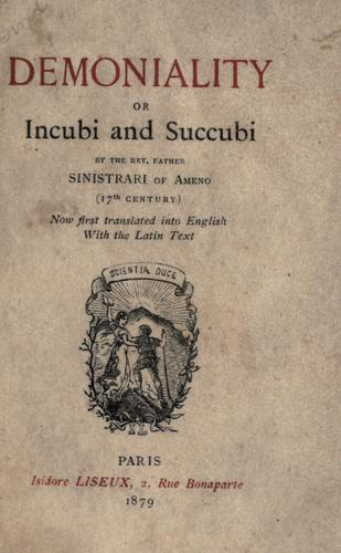 Demoniality; or, Incubi and succubi by Ludovico Maria Sinistrari