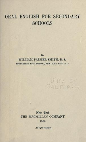 Oral English for secondary schools by William Palmer Smith