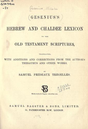 Hebrew and Chaldee lexicon to the Old Testament Scriptures by Wilhelm Gesenius