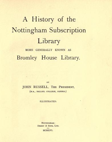 A history of the Nottingham Subscription Library by Russell, John