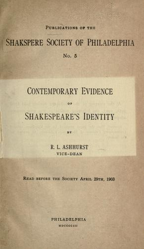 Contemporary evidence of Shakespeare's identity by Richard Lewis Ashhurst