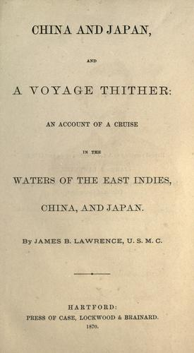 China and Japan, and a voyage thither: an account of a cruise in the waters of the East Indies, China, and Japan.