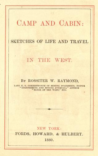 Camp and cabin by Raymond, Rossiter W.