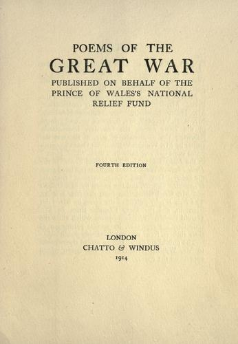Poems of the great war, published on behalf of the Prince of Wales's national relief fund by