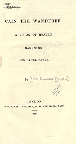 Cain the wanderer, A vision of heaven, Darkness by John Edmund Reade