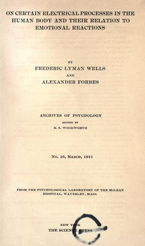 On certain electrical processes in the human body and their relation to emotional reactions by Frederic Lyman Wells