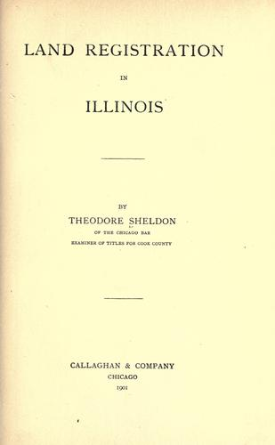 Land registration in Illinois by Theodore Sheldon