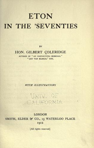 Eton in the 'seventies by Gilbert James Duke Coleridge