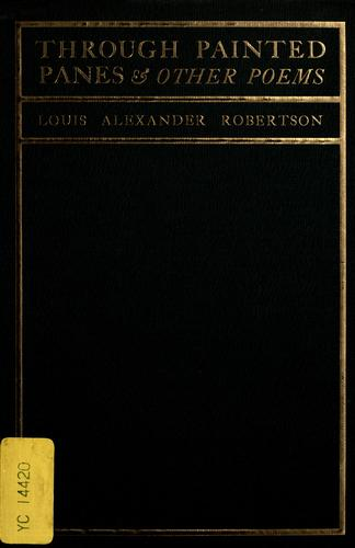 Through painted panes by Robertson, Louis Alexander