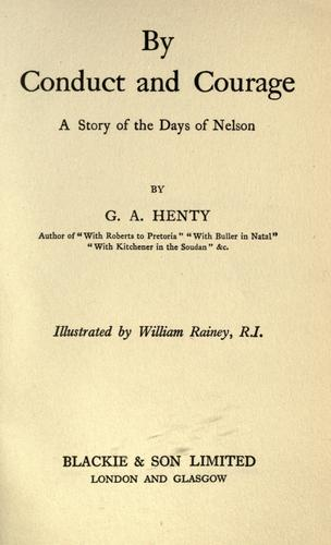 By conduct and courage by G. A. Henty