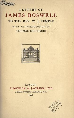 Letters to W.J. Temple, with an introduction by Thomas Seccombe by James Boswell