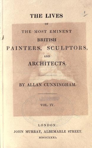 The lives of the most eminent British painters, sculptors, and architects.