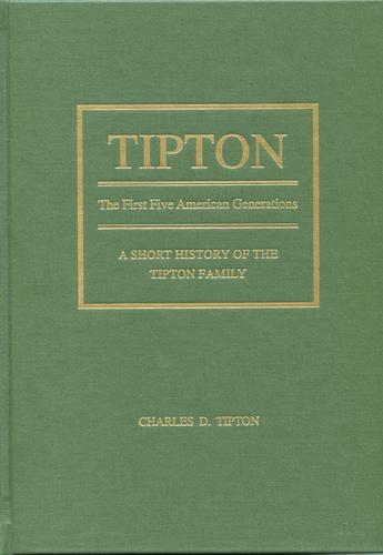 Tipton, the first five American generations by Charles D. Tipton